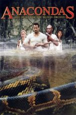Nonton Anacondas: The Hunt for the Blood Orchid (2004) Subtitle Indonesia