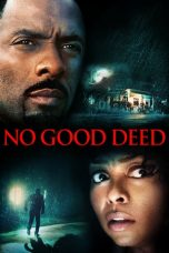 Nonton Streaming Download Drama No Good Deed (2014) jf Subtitle Indonesia