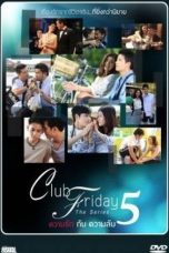 Nonton Streaming Download Drama Club Friday S05 The Series (2014) Subtitle Indonesia