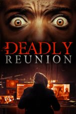 Nonton Streaming Download Drama Deadly Reunion (2019) Subtitle Indonesia