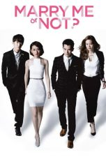 Nonton Marry Me, or Not? (2015) Subtitle Indonesia