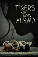 Nonton Tigers Are Not Afraid (2017) Subtitle Indonesia