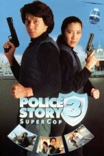 Nonton Streaming Download Drama Police Story 3: Super Cop (1992) jf Subtitle Indonesia