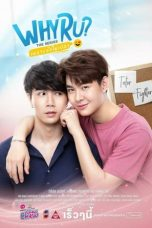Nonton Streaming Download Drama Why R U: The Series (2020) Subtitle Indonesia