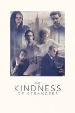 Nonton The Kindness of Strangers (2019) Subtitle Indonesia