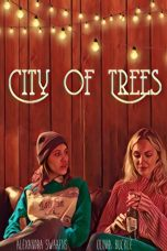 Nonton Streaming Download Drama City of Trees (2019) Subtitle Indonesia
