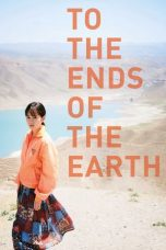 Nonton To the Ends of the Earth (2019) gt Subtitle Indonesia