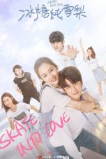 Nonton Streaming Download Drama Skate Into Love (2020) Subtitle Indonesia