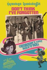 Nonton Don't Think I've Forgotten: Cambodia's Lost Rock and Roll (2014) Subtitle Indonesia