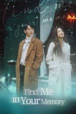 Nonton Streaming Download Drama Find Me in Your Memory (2020) Subtitle Indonesia