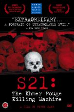 Nonton S21: The Khmer Rouge Killing Machine (2003) Subtitle Indonesia