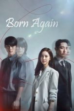 Nonton Streaming Download Drama Born Again (2020) Subtitle Indonesia