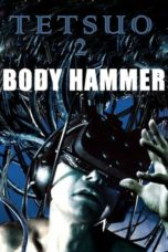 Nonton Streaming Download Drama Tetsuo II: Body Hammer (1992) jf Subtitle Indonesia