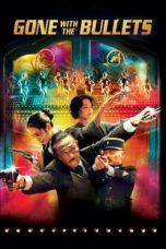 Nonton Gone with the Bullets (2014) gt Subtitle Indonesia