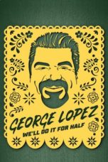 Nonton Streaming Download Drama George Lopez: We'll Do It for Half (2020) jf Subtitle Indonesia