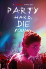 Nonton Party Hard, Die Young (2018) Subtitle Indonesia