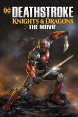 Nonton Streaming Download Drama Deathstroke: Knights & Dragons – The Movie (2020) jf Subtitle Indonesia