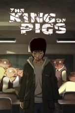 Nonton The King of Pigs (2011) gt Subtitle Indonesia