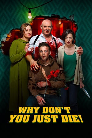 Nonton Film Why Don't You Just Die! 2018 Sub Indo