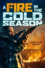 Nonton A Fire in the Cold Season (2019) Subtitle Indonesia