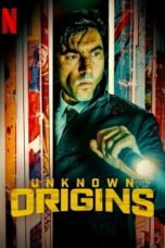 Nonton Unknown Origins (2020) Subtitle Indonesia