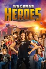 Nonton We Can Be Heroes (2020) Subtitle Indonesia