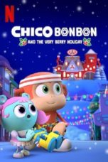 Nonton Chico Bon Bon and the Very Berry Holiday (2020) Subtitle Indonesia