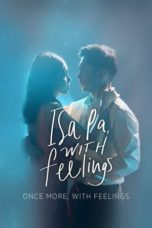 Nonton Isa Pa, with Feelings (2019) Subtitle Indonesia