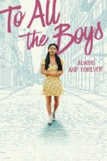Nonton To All the Boys: Always and Forever (2021) Subtitle Indonesia
