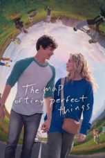 Nonton The Map of Tiny Perfect Things (2021) Subtitle Indonesia