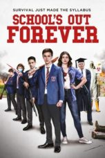 Nonton School's Out Forever (2021) Subtitle Indonesia