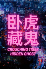 Nonton Crouching Tiger Hidden Ghost (2021) Subtitle Indonesia