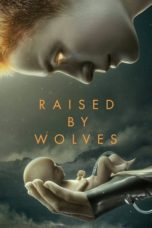 Nonton Raised by Wolves S01 (2019) Subtitle Indonesia