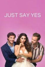 Nonton Just Say Yes (2021) Subtitle Indonesia