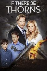 Nonton If There Be Thorns (2015) Subtitle Indonesia