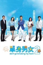 Nonton Don't Go Breaking My Heart 2 (2014) Subtitle Indonesia