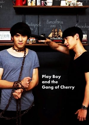 Nonton Film PlayBoy and the Gang of Cherry 2017 Sub Indo