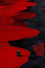 Nonton The Wasted Times (2016) Subtitle Indonesia