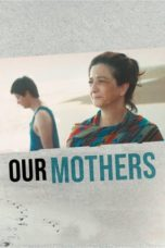 Nonton Our Mothers (2019) Subtitle Indonesia