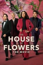 Nonton The House of Flowers: The Movie (2021) Subtitle Indonesia