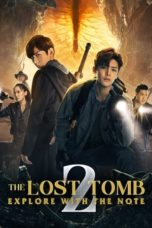 Nonton The Lost Tomb 2: Explore With the Note (2021) Subtitle Indonesia