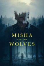 Nonton Misha and the Wolves (2021) Subtitle Indonesia