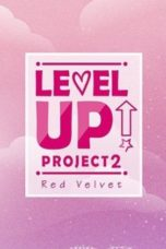 Nonton Red Velvet – Level Up! Project S02 (2018) Subtitle Indonesia
