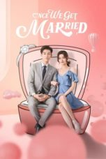 Nonton Once We Get Married (2021) Subtitle Indonesia